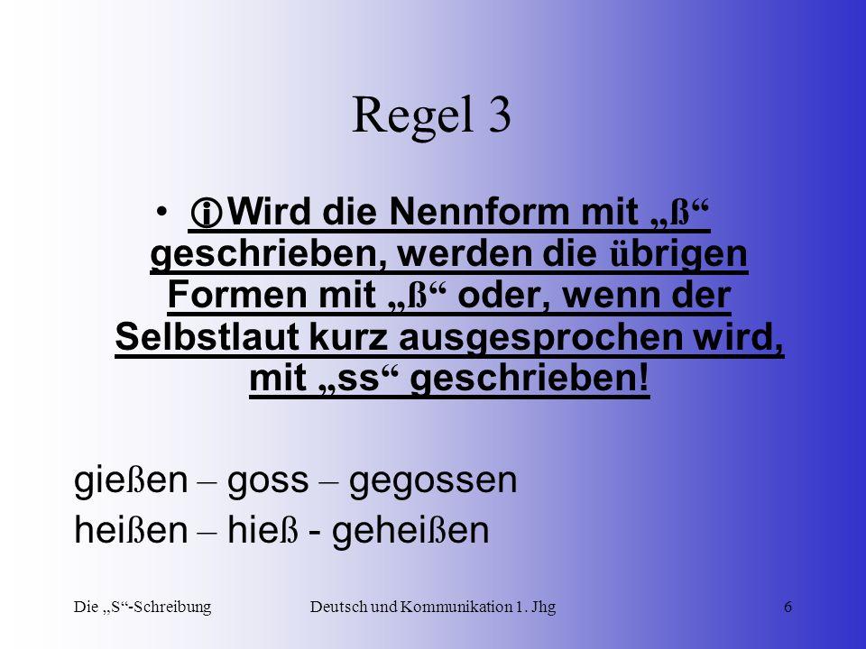 """Die """"S -SchreibungDeutsch und Kommunikation 1. Jhg7 Übungsblatt Setze s, ss oder ß ein"""