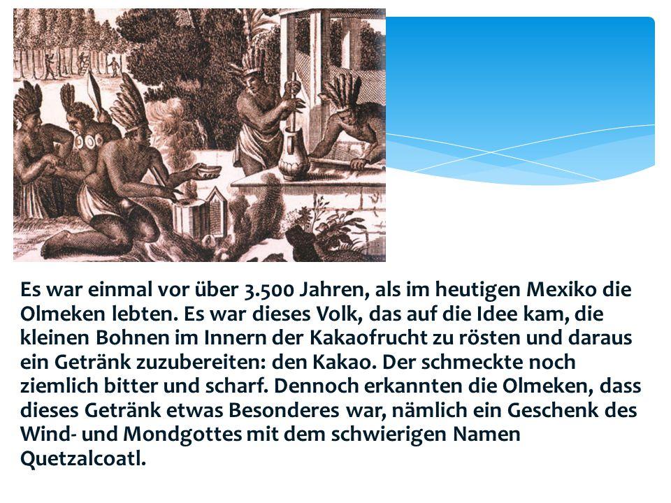 Es war einmal vor über 3.500 Jahren, als im heutigen Mexiko die Olmeken lebten. Es war dieses Volk, das auf die Idee kam, die kleinen Bohnen im Innern