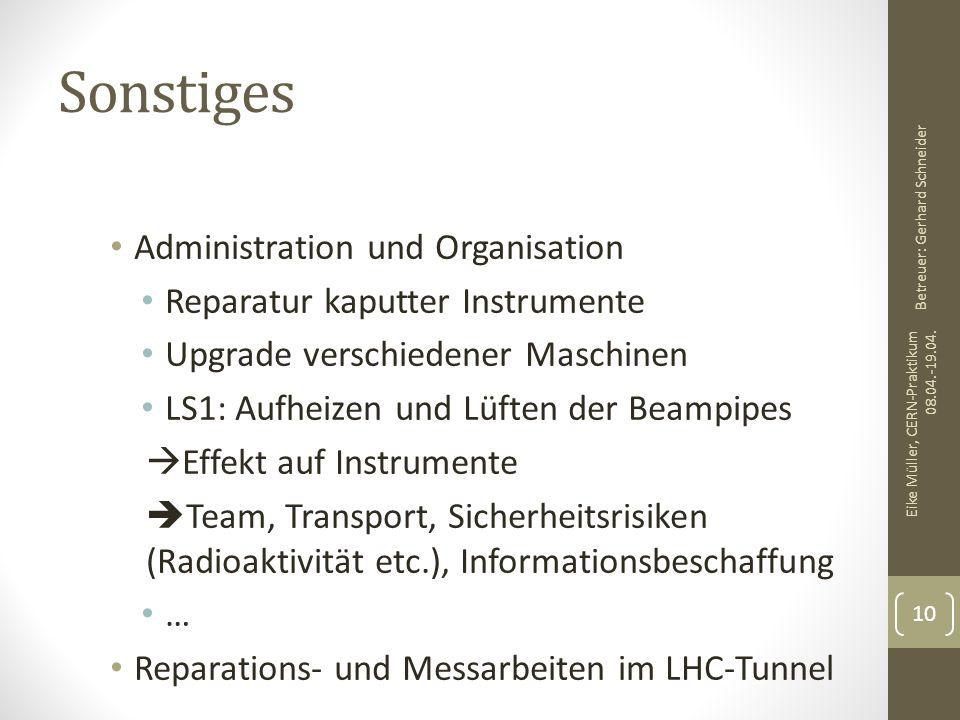 Sonstiges Administration und Organisation Reparatur kaputter Instrumente Upgrade verschiedener Maschinen LS1: Aufheizen und Lüften der Beampipes  Eff