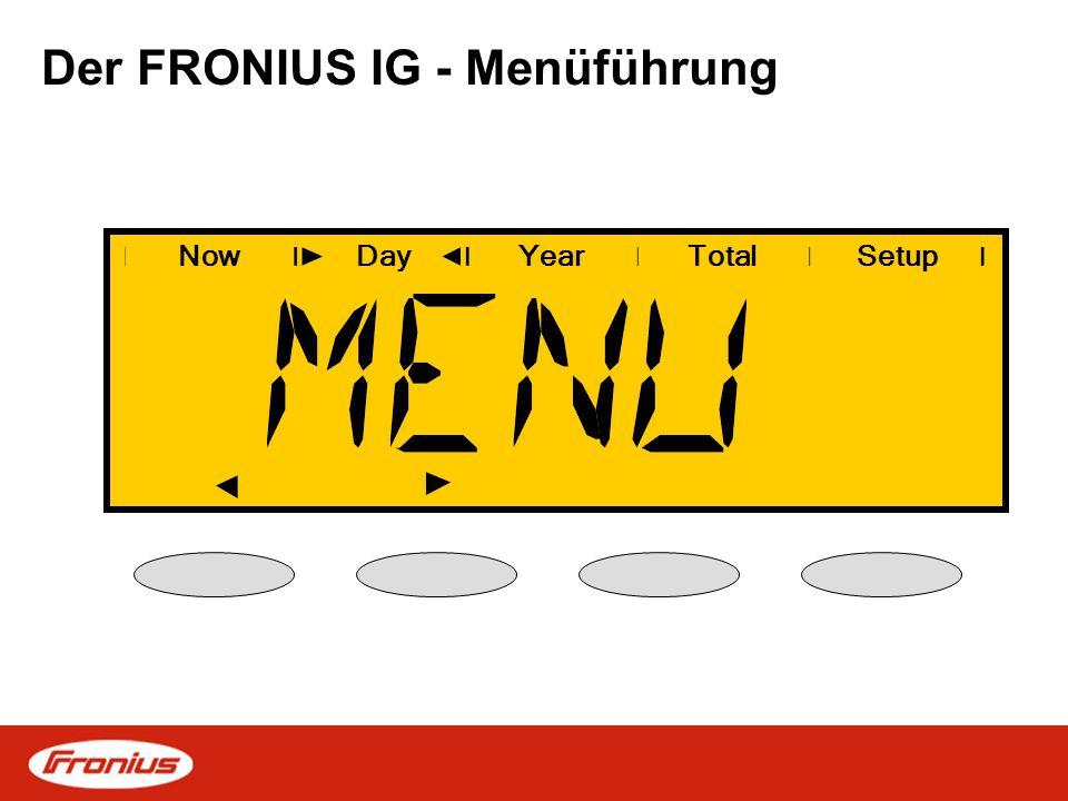 Der FRONIUS IG - Menüführung NowDayYearSetupTotal