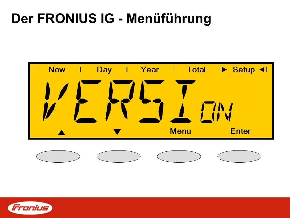 Der FRONIUS IG - Menüführung NowDayYearSetup MenuEnter Total