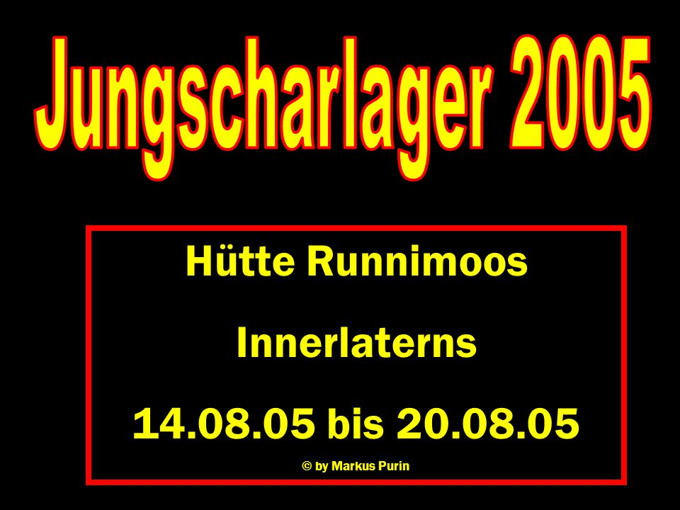 Hütte Runnimoos Innerlaterns 14.08.05 bis 20.08.05 © by Markus Purin
