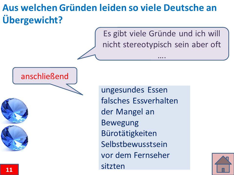 Aus welchen Gründen leiden so viele Deutsche an Übergewicht.