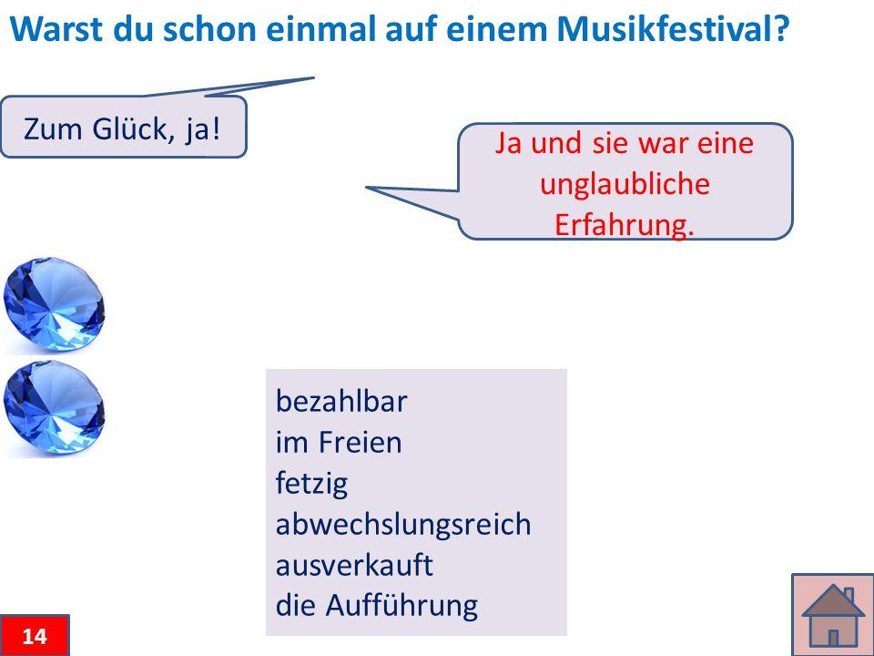 Warst du schon einmal auf einem Musikfestival.