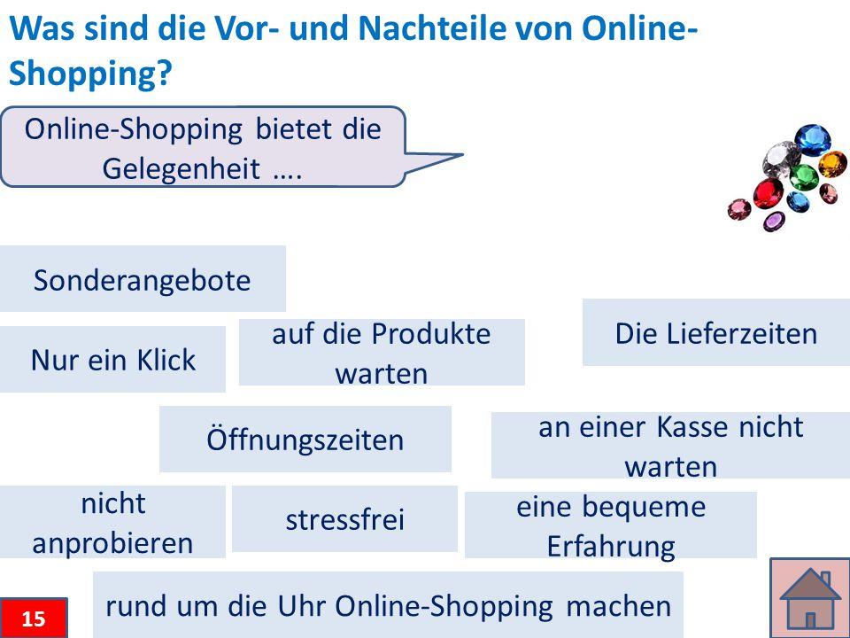 Was sind die Vor- und Nachteile von Online- Shopping.