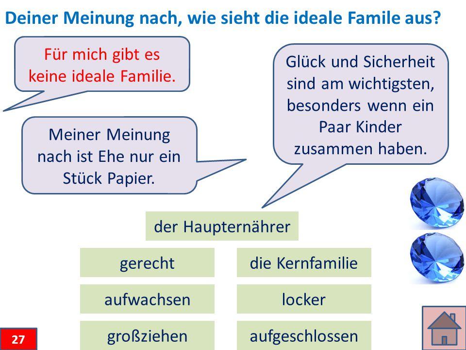 Deiner Meinung nach, wie sieht die ideale Famile aus.