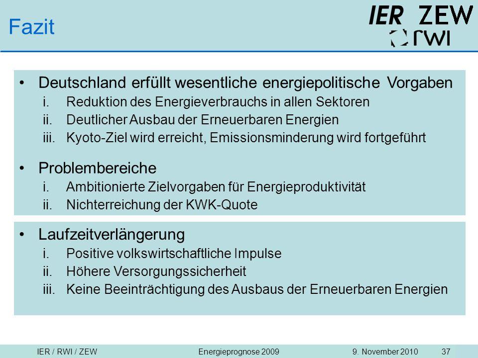 IER / RWI / ZEW9. November 2010Energieprognose 2009 37 Fazit Deutschland erfüllt wesentliche energiepolitische Vorgaben i.Reduktion des Energieverbrau