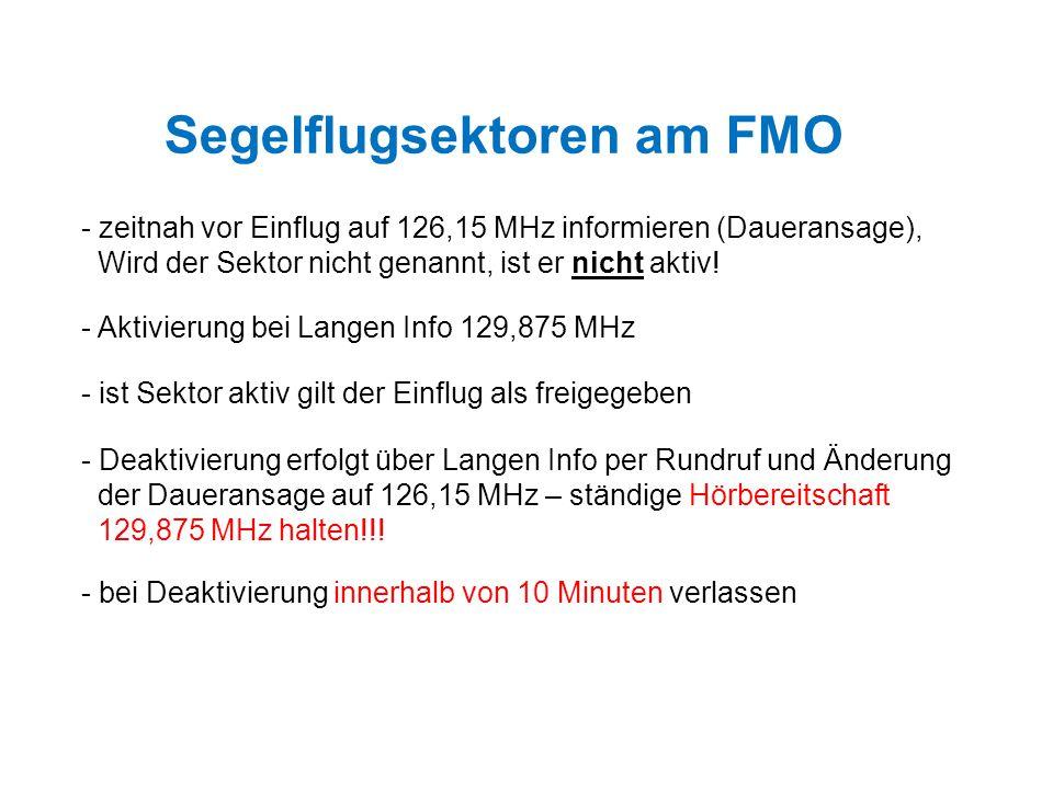 Segelflugsektoren am FMO - zeitnah vor Einflug auf 126,15 MHz informieren (Daueransage), Wird der Sektor nicht genannt, ist er nicht aktiv.