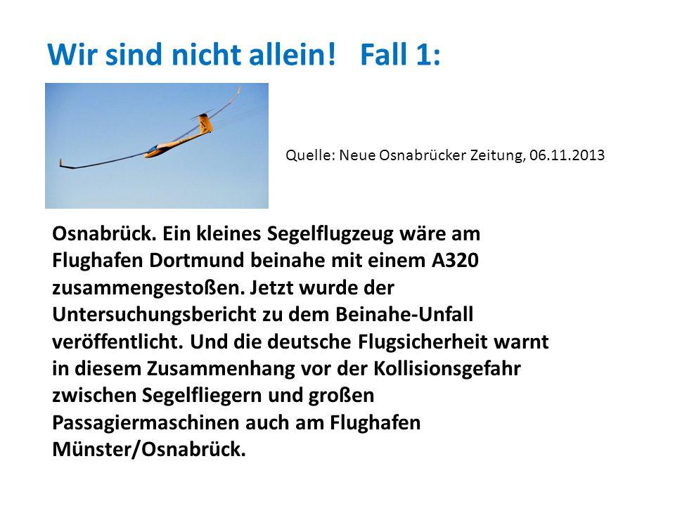 """""""Auch die Deutsche Flugsicherheit hat die Problematik erkannt und darauf hingewiesen, dass sich derartige Zwischenfälle häufen."""