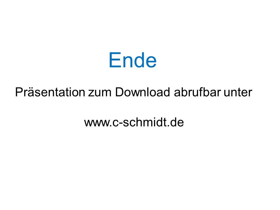 Ende Präsentation zum Download abrufbar unter www.c-schmidt.de