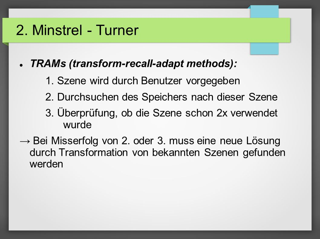 2. Minstrel - Turner TRAMs (transform-recall-adapt methods): 1.