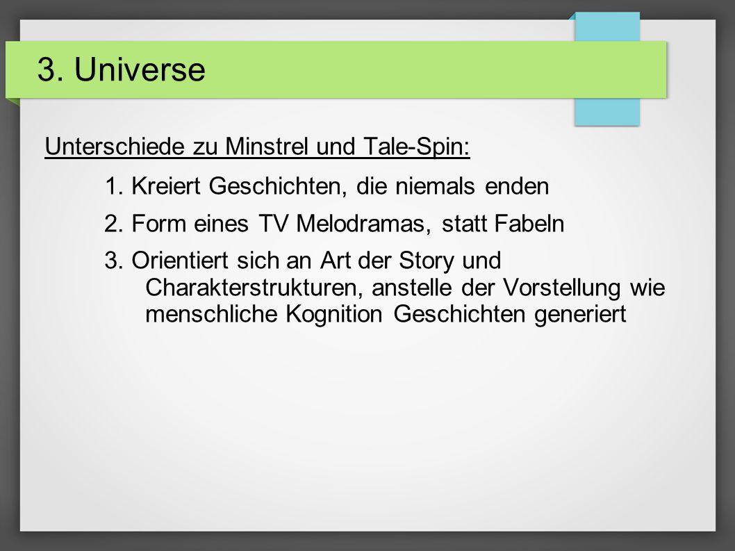 3. Universe Unterschiede zu Minstrel und Tale-Spin: 1.