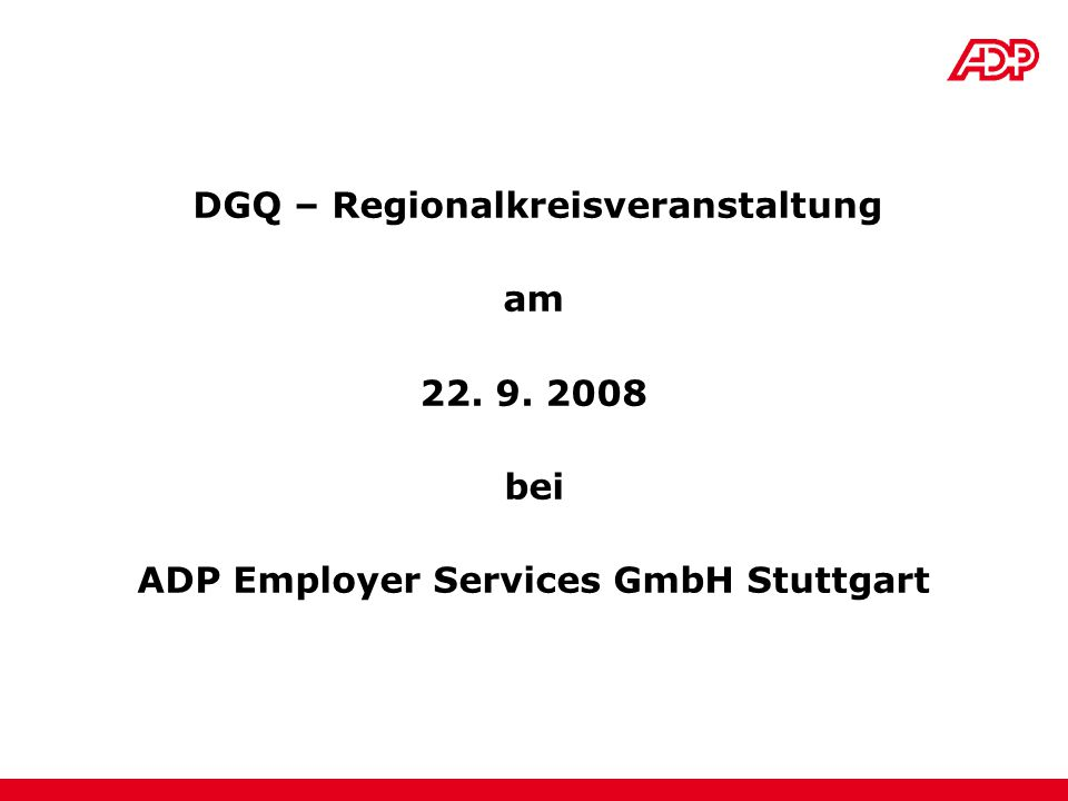 DGQ – Regionalkreisveranstaltung am 22. 9. 2008 bei ADP Employer Services GmbH Stuttgart