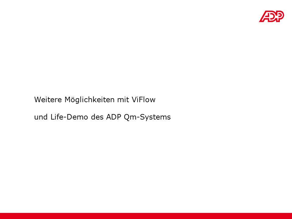 Weitere Möglichkeiten mit ViFlow und Life-Demo des ADP Qm-Systems