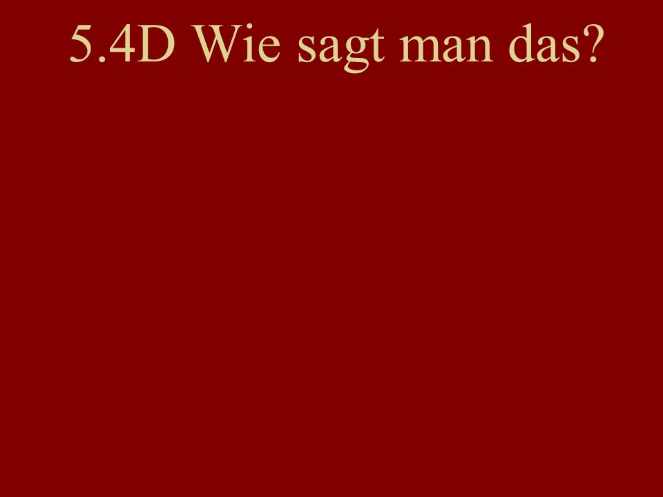 5.4D Wie sagt man das