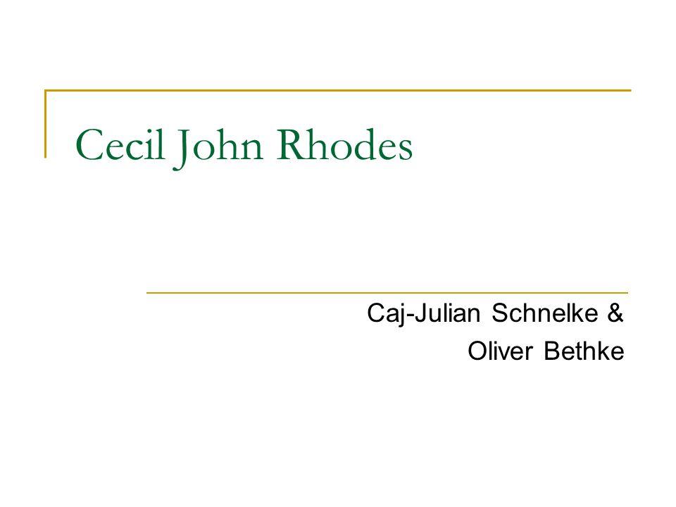 Cecil John Rhodes Caj-Julian Schnelke & Oliver Bethke