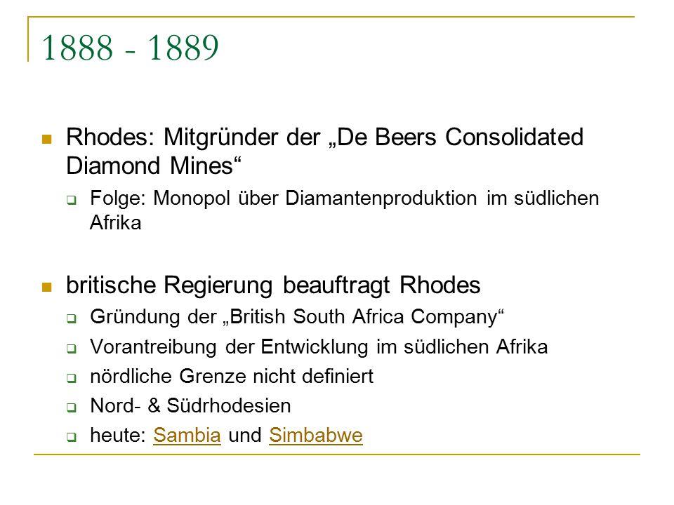 """1888 - 1889 Rhodes: Mitgründer der """"De Beers Consolidated Diamond Mines""""  Folge: Monopol über Diamantenproduktion im südlichen Afrika britische Regie"""