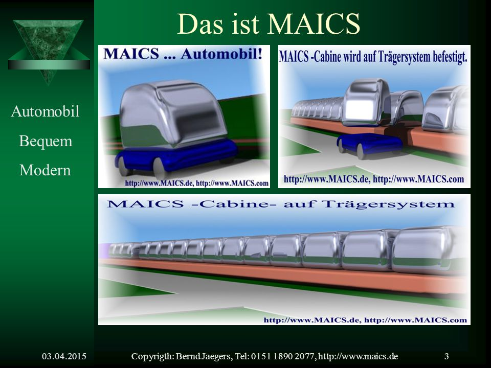 03.04.2015Copyrigth: Bernd Jaegers, Tel: 0151 1890 2077, http://www.maics.de2 Was ist MAICS.