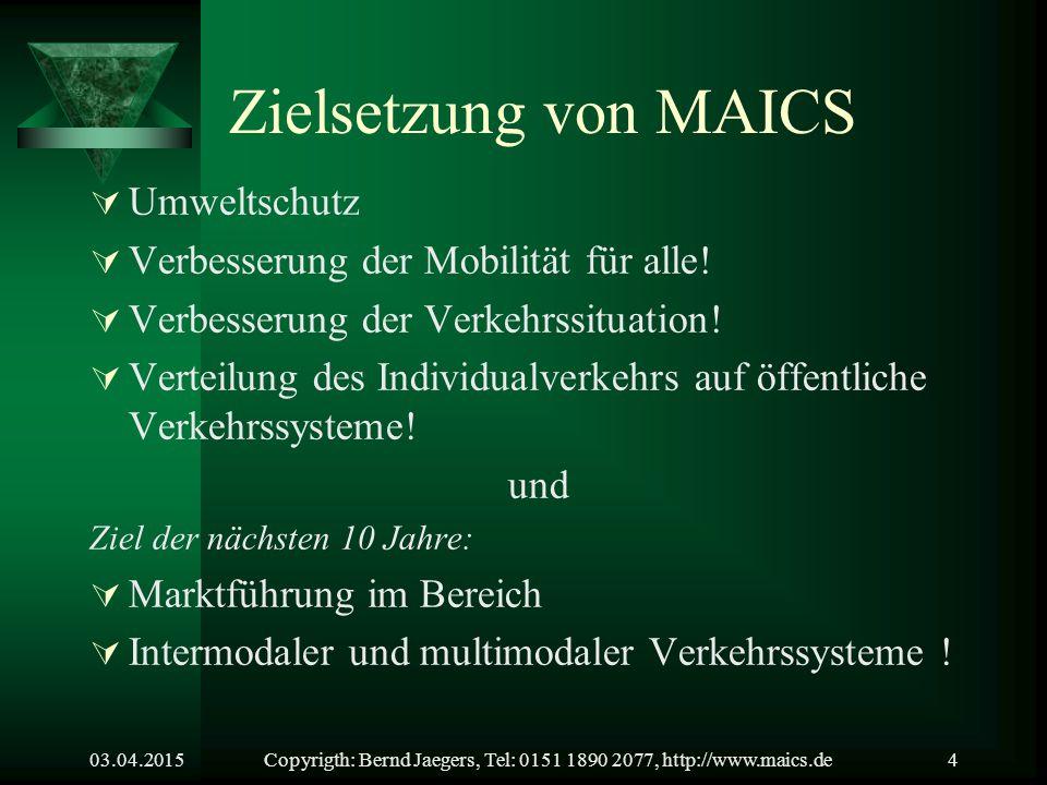 03.04.2015Copyrigth: Bernd Jaegers, Tel: 0151 1890 2077, http://www.maics.de3 Das ist MAICS Automobil Bequem Modern
