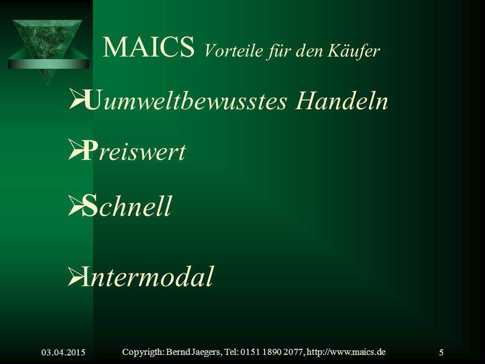 03.04.2015Copyrigth: Bernd Jaegers, Tel: 0151 1890 2077, http://www.maics.de4 Zielsetzung von MAICS  Umweltschutz  Verbesserung der Mobilität für alle.