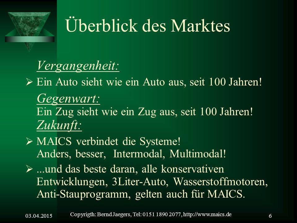 03.04.2015 Copyrigth: Bernd Jaegers, Tel: 0151 1890 2077, http://www.maics.de 5 MAICS Vorteile für den Käufer  U umweltbewusstes Handeln  S chnell  Intermodal  P reiswert