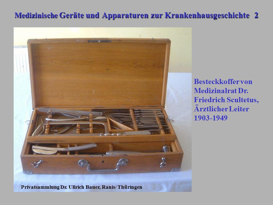 Medizinische Geräte und Apparaturen zur Krankenhausgeschichte 2 Privatsammlung Dr. Ullrich Bauer, Ranis/ Thüringen Besteckkoffer von Medizinalrat Dr.