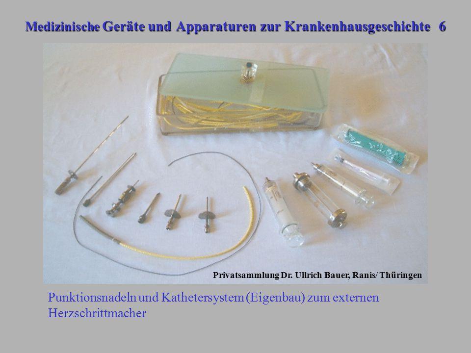 Medizinische Geräte und Apparaturen zur Krankenhausgeschichte 6 Punktionsnadeln und Kathetersystem (Eigenbau) zum externen Herzschrittmacher Privatsam