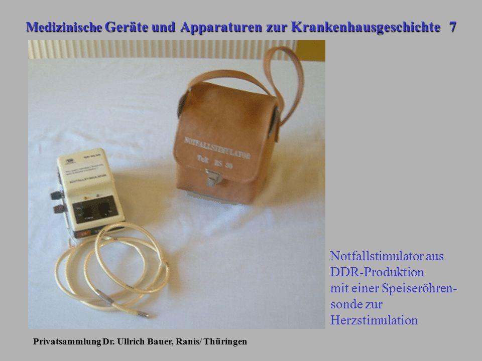 Medizinische Geräte und Apparaturen zur Krankenhausgeschichte 7 Notfallstimulator aus DDR-Produktion mit einer Speiseröhren- sonde zur Herzstimulation