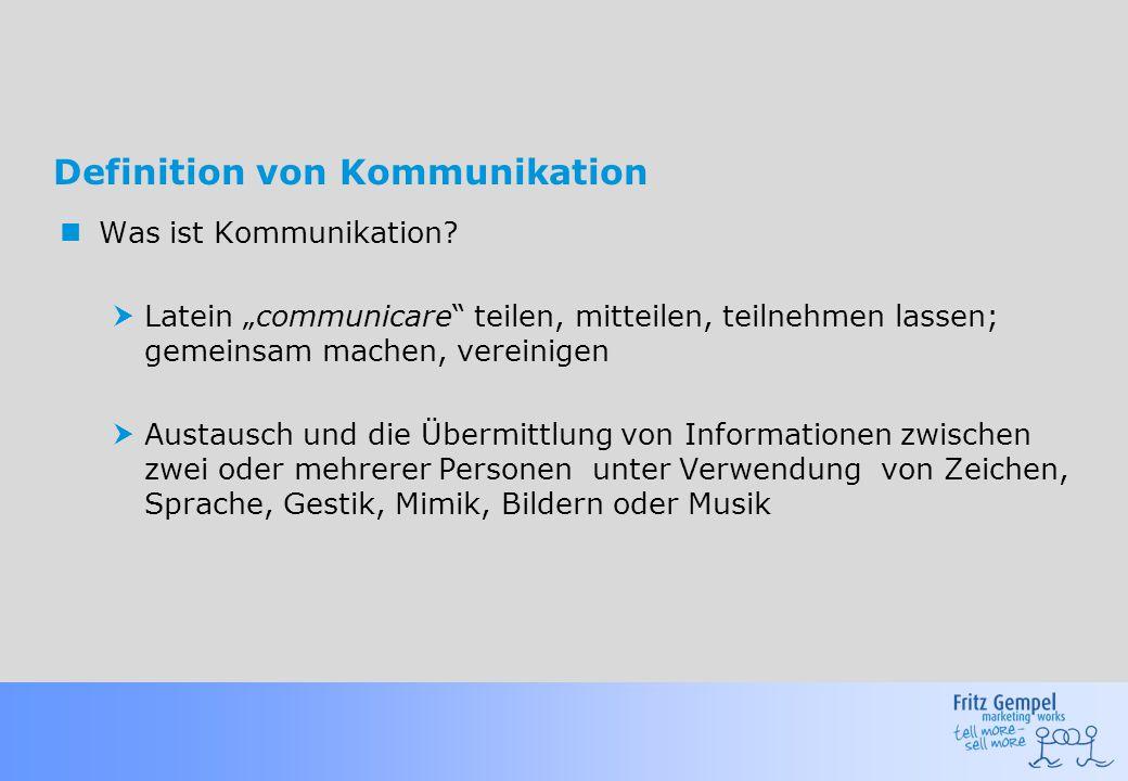 """Definition von Kommunikation Was ist Kommunikation?  Latein """"communicare"""" teilen, mitteilen, teilnehmen lassen; gemeinsam machen, vereinigen  Austau"""