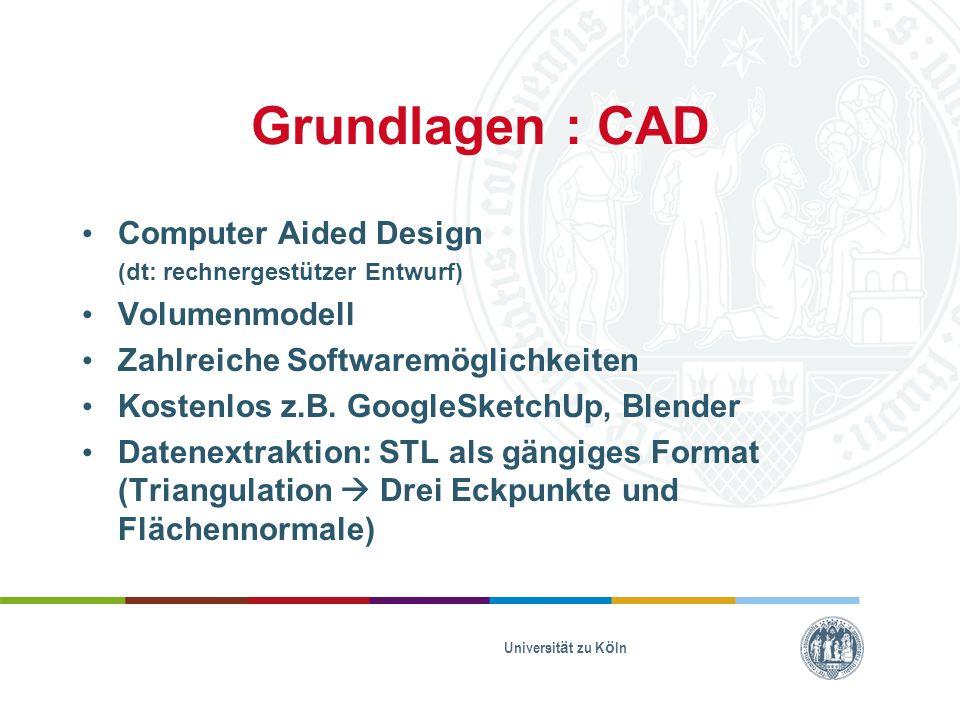 Grundlagen : CAD Computer Aided Design (dt: rechnergestützer Entwurf) Volumenmodell Zahlreiche Softwaremöglichkeiten Kostenlos z.B. GoogleSketchUp, Bl