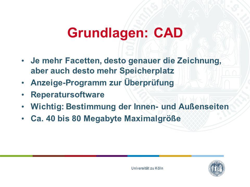 Grundlagen: CAD Je mehr Facetten, desto genauer die Zeichnung, aber auch desto mehr Speicherplatz Anzeige-Programm zur Überprüfung Reperatursoftware W
