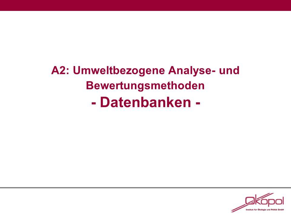 A2: Umweltbezogene Analyse- und Bewertungsmethoden - Datenbanken -