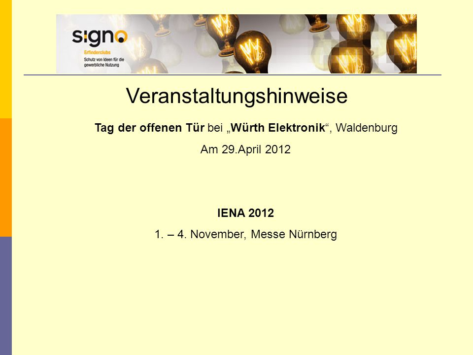 """Veranstaltungshinweise Tag der offenen Tür bei """"Würth Elektronik"""", Waldenburg Am 29.April 2012 IENA 2012 1. – 4. November, Messe Nürnberg"""