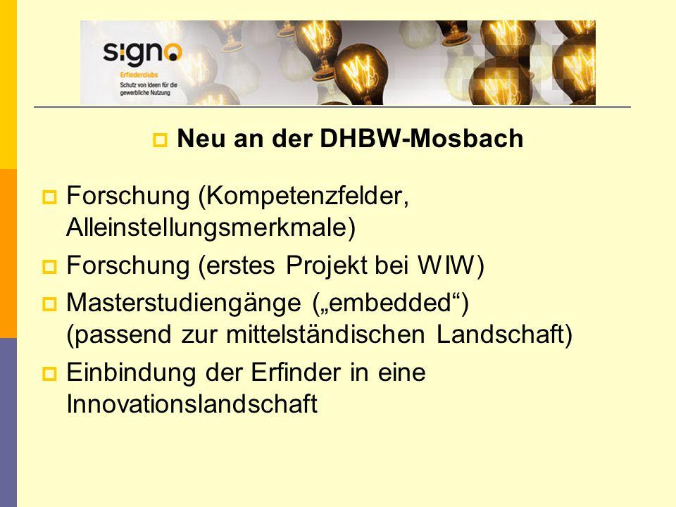 """ Neu an der DHBW-Mosbach  Forschung (Kompetenzfelder, Alleinstellungsmerkmale)  Forschung (erstes Projekt bei WIW)  Masterstudiengänge (""""embedded"""""""
