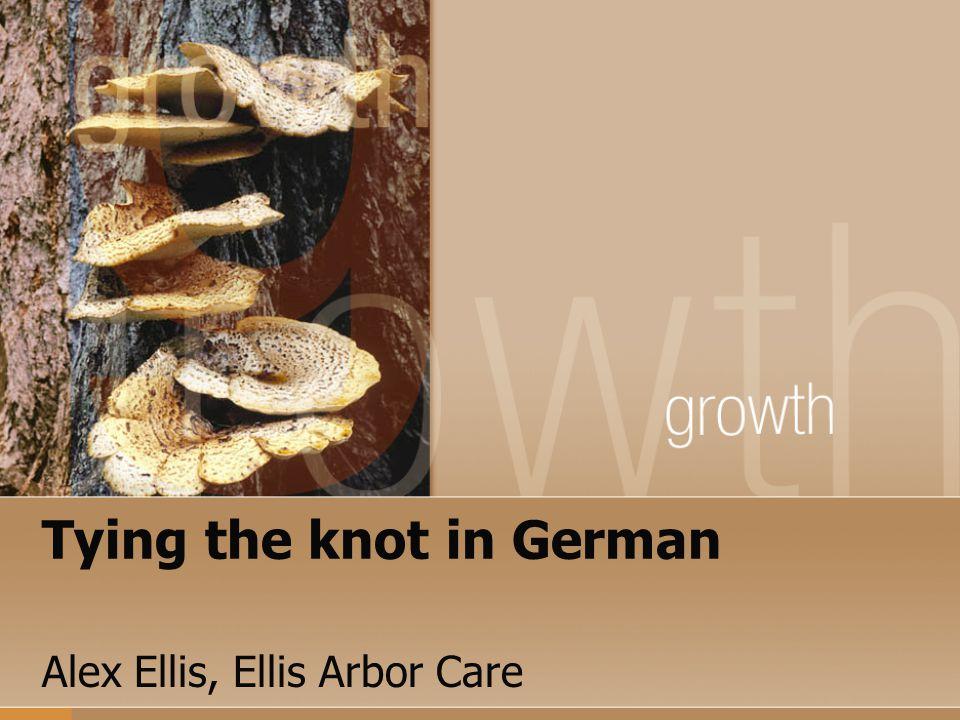 Tying the knot in German Alex Ellis, Ellis Arbor Care