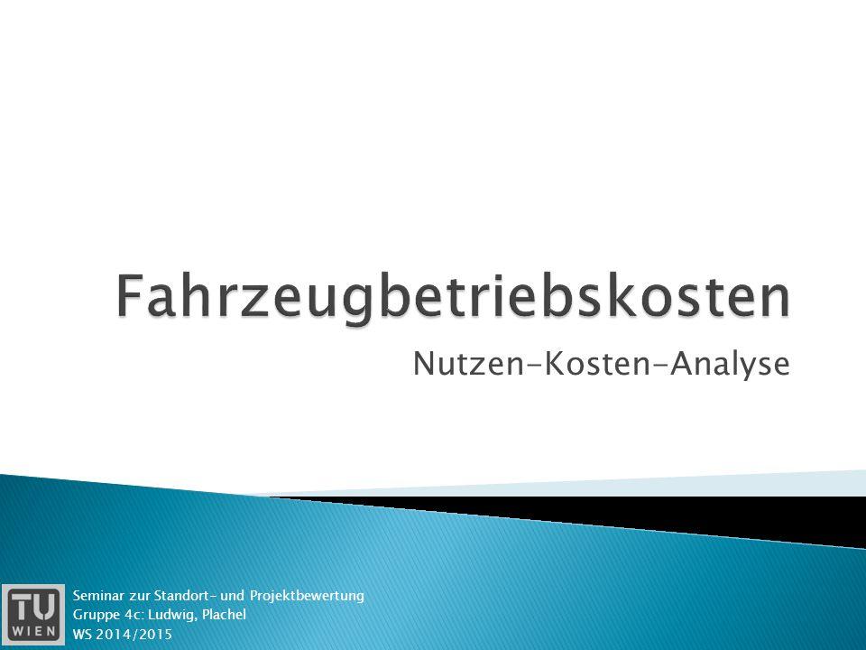 Nutzen-Kosten-Analyse Seminar zur Standort- und Projektbewertung Gruppe 4c: Ludwig, Plachel WS 2014/2015