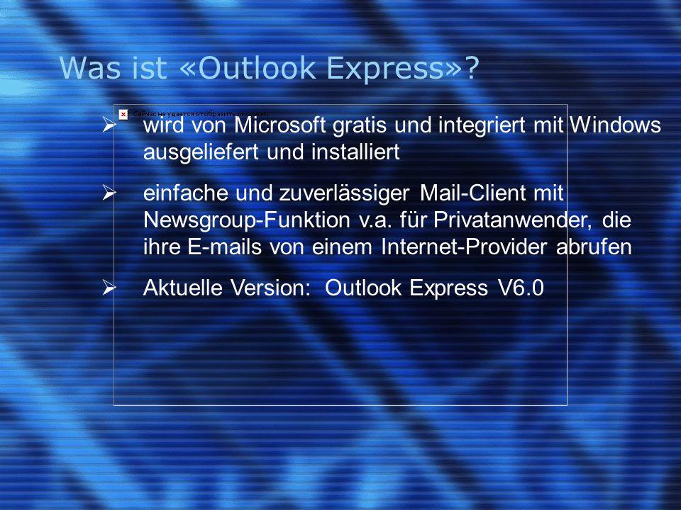 Was kann «Outlook Express». E-mail empfangen, beantworten, weiterleiten, editieren, senden (inkl.