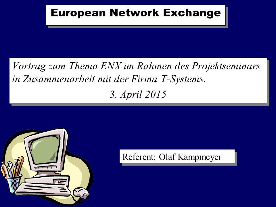European Network Exchange Vortrag zum Thema ENX im Rahmen des Projektseminars in Zusammenarbeit mit der Firma T-Systems.