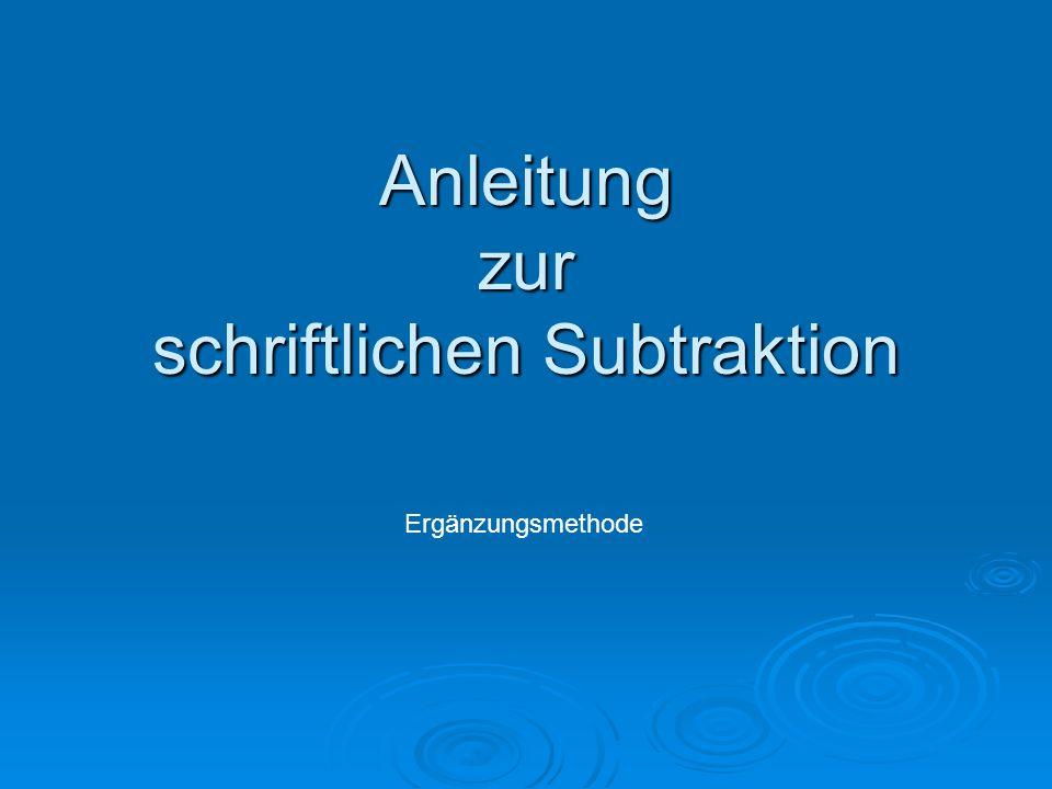 Anleitung zur schriftlichen Subtraktion Ergänzungsmethode
