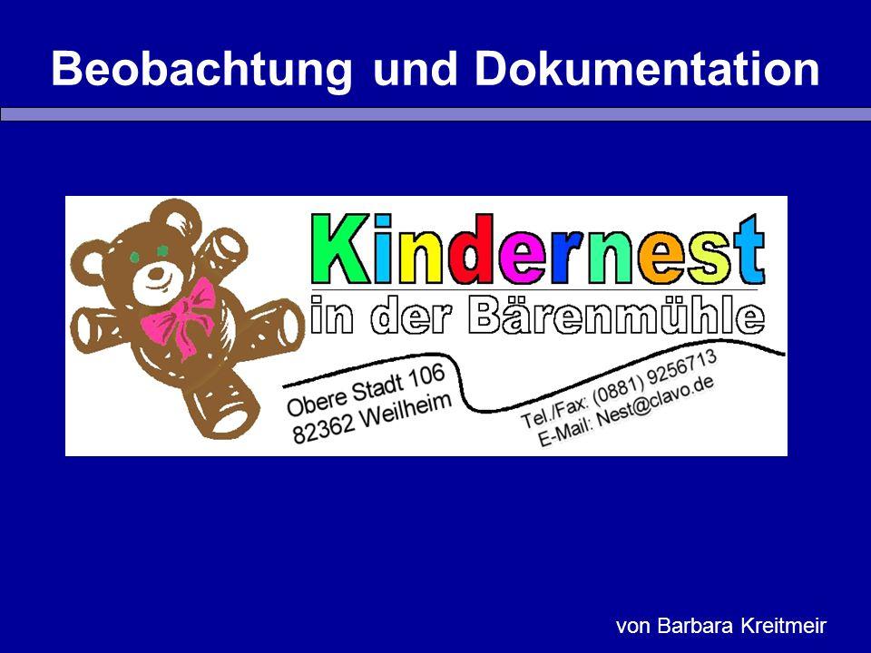 Beobachtung und Dokumentation von Barbara Kreitmeir