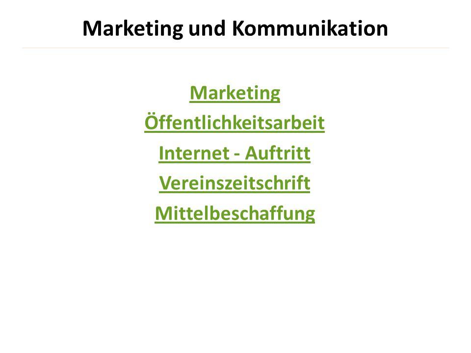 Marketing und Kommunikation Marketing Öffentlichkeitsarbeit Internet - Auftritt Vereinszeitschrift Mittelbeschaffung
