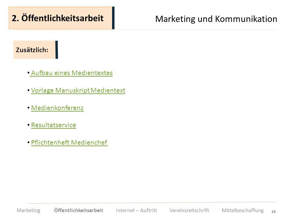 Marketing und Kommunikation 19 Aufbau eines Medientextes Vorlage Manuskript Medientext Medienkonferenz Resultatservice Pflichtenheft Medienchef Zusätz