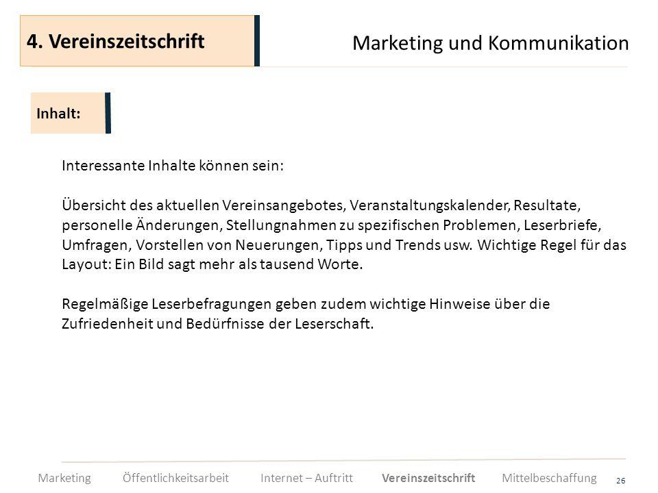 Marketing und Kommunikation 26 Interessante Inhalte können sein: Übersicht des aktuellen Vereinsangebotes, Veranstaltungskalender, Resultate, personel