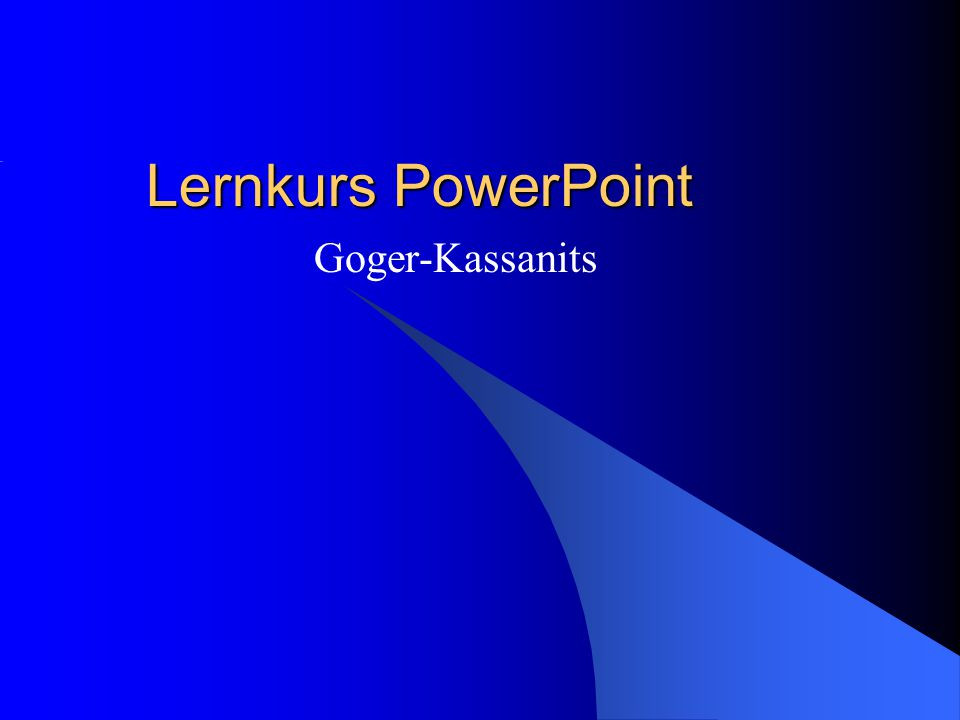 Lernkurs PowerPoint Goger-Kassanits