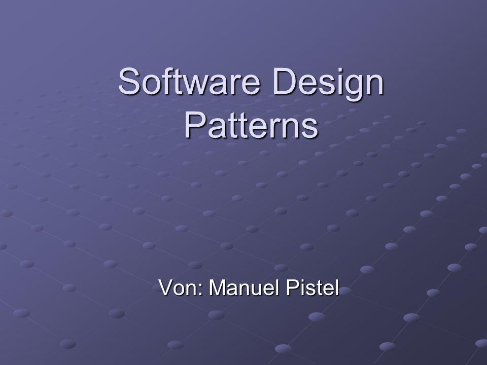 Einführung  Was ist ein Design Pattern in der Softwaretechnologie.