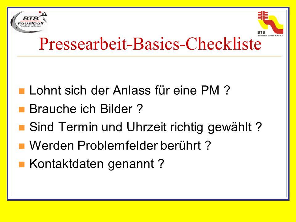 Pressearbeit-Basics-Checkliste Lohnt sich der Anlass für eine PM ? Brauche ich Bilder ? Sind Termin und Uhrzeit richtig gewählt ? Werden Problemfelder
