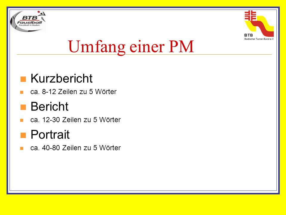 Umfang einer PM Kurzbericht ca. 8-12 Zeilen zu 5 Wörter Bericht ca.