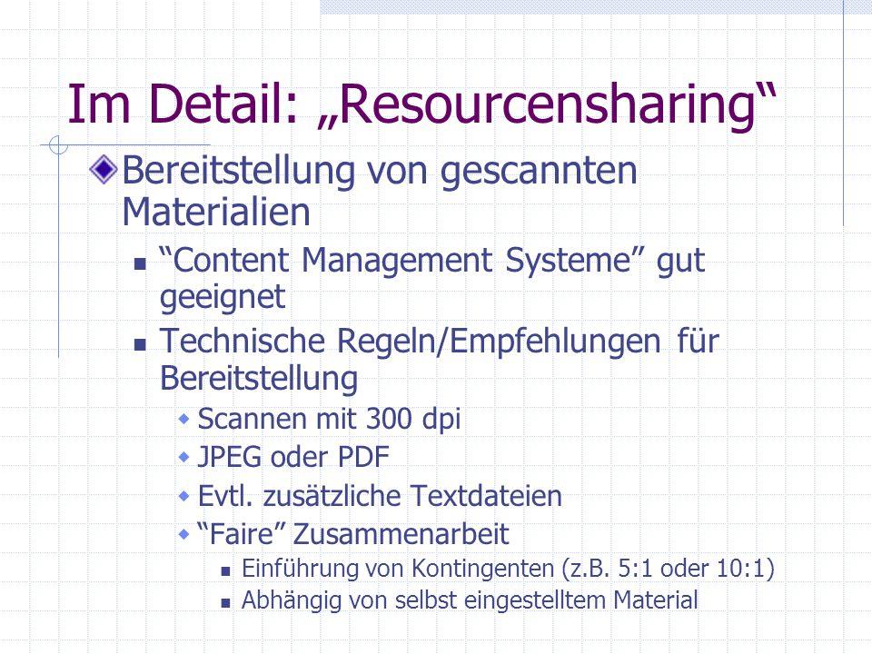 """Im Detail: """"Resourcensharing"""" Bereitstellung von gescannten Materialien """"Content Management Systeme"""" gut geeignet Technische Regeln/Empfehlungen für B"""