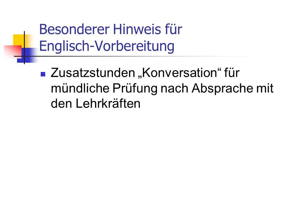 """Besonderer Hinweis für Englisch-Vorbereitung Zusatzstunden """"Konversation für mündliche Prüfung nach Absprache mit den Lehrkräften"""