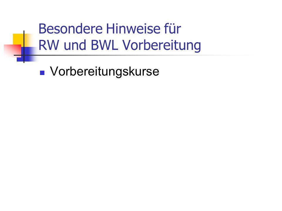Besondere Hinweise für RW und BWL Vorbereitung Vorbereitungskurse